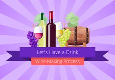 Lets Have a Drink Poster, Vector Illustration. Lets have drink, wine making process poster with bottle and glasses, grapes and wooden barrels, headline and Stock Photos