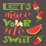 Lets make your life sweet Stock Images