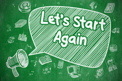 Lets Start Again - Cartoon Illustration on Green Chalkboard. Royalty Free Stock Images