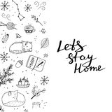 Lets stay home vector postcard. Lets stay home poster. Cute doodles with cat, fox, candle, tea, snow, forest elements Royalty Free Stock Images