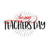 Lettering And Calligraphy Modern - Happy Teachers Day To You. Sticker, Stamp, Logo - Hand Made Stock Photo