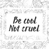 Lettering BE COOL NOT CRUEL Stock Images
