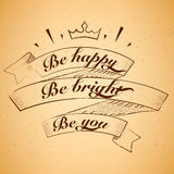 Lettering Be happy, Be bright, Be you in frame on old paper. Vector illlustration Stock Photos
