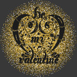 Lettering Be mu valentine with golden glitter circle on a gray background Royalty Free Stock Photography