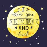 Lettering on a big yellow moon in the night sky. Handwritten inscription I love you to the moon and back. Vector template for postcard or poster vector illustration