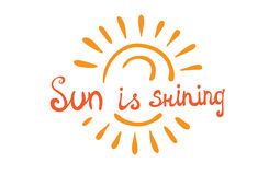 Lettering calligraphic phrase SUN IS SHINING Stock Image