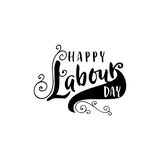 Lettering and calligraphy modern - Happy Labour day. Sticker, stamp, logo - hand made. Happy Labour day. Typographical badge, all elements painted, handmade logo Royalty Free Stock Images