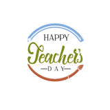 Lettering and calligraphy modern - Happy Teachers day to you. Sticker, stamp, logo - hand made Royalty Free Stock Photo