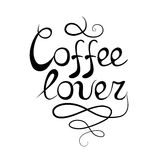 Lettering Coffee lover. Calligraphic lettering. Inscription Coffee lover decorated with classic flourish.  Template of banner, poster, t-shirt print. Vector and Royalty Free Stock Photography