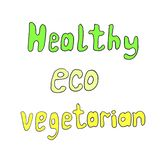 Lettering Eco, healthy, vegetarian on a white background. vector illustration