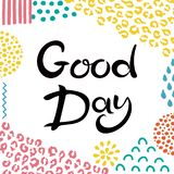 Lettering Good day. Hand drawn Inscription. Background with abstract hand drawn textures. Suitable for banner or card stock illustration