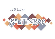 Lettering of Hello September with different letters in gray with white outlines on white background with colorful squares. Decorative lettering of Hello vector illustration