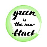 Lettering inscription green is the new black. royalty free illustration