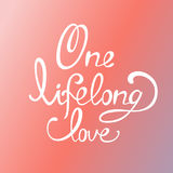 Lettering. The inscription: `One  lifelong love`. White lettering on a gradient background Stock Image