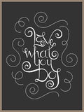 Lettering inspiration quote love what you do Stock Photos