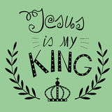 Lettering Jesus my King with a crown. Background with words written from the hand of Jesus my King with a crown Stock Photo