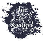 Lettering Life is beautiful with flowers, spray and swirls Stock Image