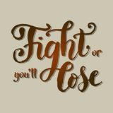 Lettering of motivational phrase Fight or you'll lose with brown gradient and shadow Stock Photos