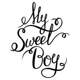 Lettering - My Sweet Boy for your design Stock Photos