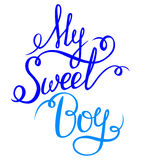 Lettering - My Sweet Boy for your design Stock Photo