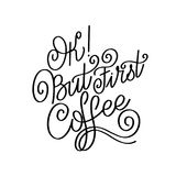 Lettering Ok but first coffee. Calligraphic hand drawn sign. Coffee quote. Text for prints and posters, menu design, greeting cards. Vector illustration Royalty Free Stock Photography