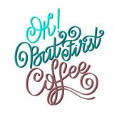 Lettering Ok But First Coffee. Calligraphic hand drawn sign. Coffee quote. Text for prints and posters, menu design, greeting cards. Vector illustration Stock Photography