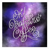 Lettering Ok but first coffee. Calligraphic hand drawn sign. Coffee quote. Text for prints and posters, menu design, greeting cards Royalty Free Stock Photography