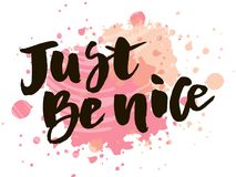 Lettering with phrase Be nice. Vector illustration. watercolor vector illustration