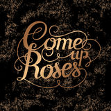 Lettering. The phrase Come up roses. Gold stamping on a black background. Vector illustration lettering. Designed for wedding invitations, printing on T-shirts Stock Photography