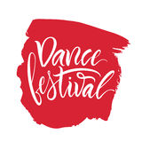 Lettering. The phrase: `Dance festival`. Vector illustration. Calligraphy brush. Lettering. The phrase: `Dance festival Royalty Free Stock Photos