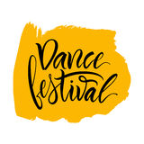 Lettering. The phrase: `Dance festival`. Vector illustration. Calligraphy brush. Lettering. The phrase: `Dance festival Royalty Free Stock Images