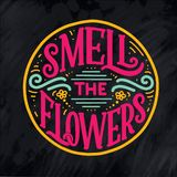 Lettering quote about flowers, illustration made in vector. Postcard, invitation and t-shirt design with handdrawn composition. Lettering quote about flowers royalty free illustration