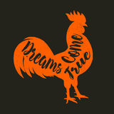 Lettering quote on the rooster s body, symbol of 2017. Print for design. Dreams come true. Lettering quote on the rooster s body, symbol of 2017. Print for Stock Image