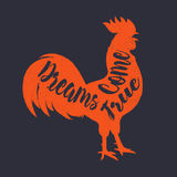 Lettering quote on the rooster s body, symbol of 2017. Print for design. Dreams come true. Lettering quote on the rooster s body, symbol of 2017. Print for Royalty Free Stock Image