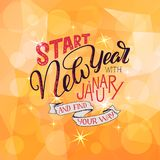 Lettering quote - Start New Year with January and find your way.. Lettering composition for calendars, posters, cards, banners and more, vector illustration Stock Images