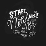 Lettering quote - Start New Year with January and find your way. Lettering composition for calendars, posters, cards, banners and. More,  illustration Stock Photography