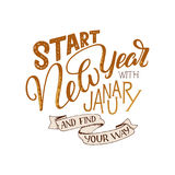 Lettering quote - Start New Year with January and find your way. Lettering composition for calendars, posters, cards, banners and. More,  illustration Royalty Free Stock Photography