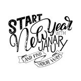 Lettering quote - Start New Year with January and find your way. Lettering composition for calendars, posters, cards, banners and. More,  illustration Royalty Free Stock Photo