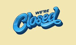 Lettering WE`RE CLOSED for the design of a sign on the door of a shop, cafe, bar or restaurant. Vector typography in. Vintage style. 3d letters with bevel Royalty Free Stock Images