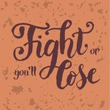 "Lettering slogan ""Fight or you'll lose"" with dark brown  Stock Image"