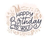 Lettering slogan for Happy Birthday. Hand drawn phrase for gift card, poster and print design. Modern calligraphy