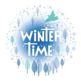 Lettering Winter time. Illustration with a winter forest, flying bird. Perfect for holiday cards, posters, banners, registration pages in social networks Royalty Free Stock Photos