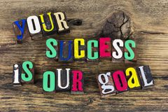 Your success is our goal quote. Letterpress block wood letters your success is our goal education school teaching learning teamwork concept stock images