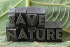 Letterpress save nature eco message. Ecology and environment concepts Royalty Free Stock Photo