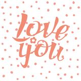 Letters calligraphy, love you, hand drawing. Letters hand drawing on polka dot background for love themes. Word love, you. Color pink, coral, white. Happy in Royalty Free Stock Photo