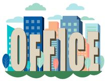 Letters, the word office is inserted into the city, office buildings. In minimalist style Cartoon flat Vector. Illustration vector illustration