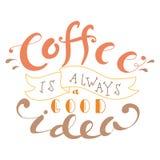 Lettrage d'encre de vecteur Citation tirée par la main Le café est toujours une bonne idée Image stock