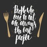 Leute, die lieben zu essen, sind immer die besten Leute Lizenzfreie Stockbilder