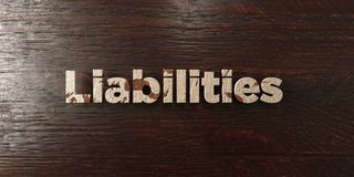 Liabilities - grungy wooden headline on Maple  - 3D rendered royalty free stock image Stock Image