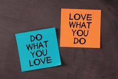 Liebe, was Sie tun und tun, was Sie lieben Stockbild